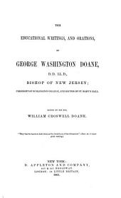 The Life and Writings of George Washington Doane ...: For Twenty-seven Years Bishop of New Jersey. Containing His Poetical Works, Sermons, and Miscellaneous Writings, Volume 4