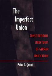 The Imperfect Union: Constitutional Structures of German Unification