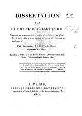 Dissertation sur la phthisie pulmonaire, etc