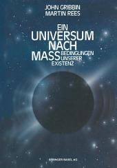 Ein Universum nach Maß: Bedingungen unserer Existenz
