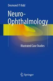 Neuro-Ophthalmology: Illustrated Case Studies