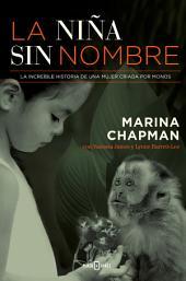 La niña sin nombre: La increíble historia de una mujer criada por monos