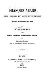 François Arago: son génie et son influence; caractères de la science au XIXe siècle