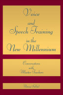 Voice and Speech Training in the New Millennium