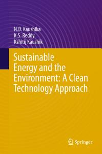 Sustainable Energy and the Environment  A Clean Technology Approach