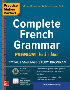 Practice Makes Perfect Complete French Grammar  Premium Third Edition PDF