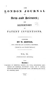 Newton's London Journal of Arts and Sciences: Being Record of the Progress of Invention as Applied to the Arts..., Volume 6
