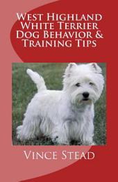 West Highland White Terrier Dog Behavior & Training Tips