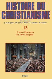 Crises et Renouveau (de 1958 à nos jours): Histoire du christianisme