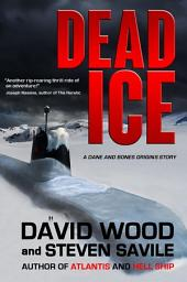 Dead Ice: A Dane and Bones Origin Story