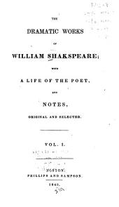 Life. New facts regarding the life of Shakespeare [by P. J. Collier] Shakespeare's will. Preface of the players [1623] Tempest. Two gentlemen of Verona. Merry wives of Windsor. Twelfth night. Measure for measure. Much ado about nothing