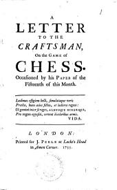 A Letter to the Craftsman: On the Game of Chess, Occasioned by His Paper of the Fifteenth of this Month