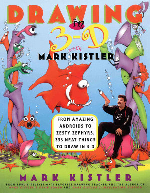 Drawing in 3 D with Mark Kistler