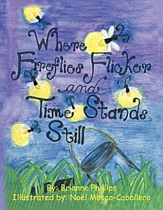 Where Fireflies Flicker and Time Stands Still Book