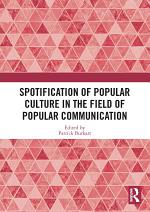 Spotification of Popular Culture in the Field of Popular Communication