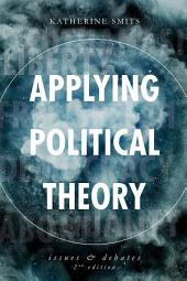 Applying Political Theory: Issues and Debates
