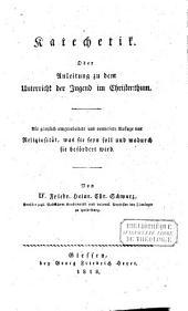 Katechetik, od. Anleitung zu dem Unterricht der Jugend im Christenthum