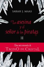 La asesina y el señor de los piratas (Una micronovela de Trono de Cristal 1)