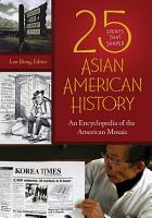 25 Events that Shaped Asian American History  An Encyclopedia of the American Mosaic PDF