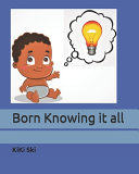 Born Knowing it All