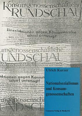 Nationalsozialismus und Konsumgenossenschaften PDF