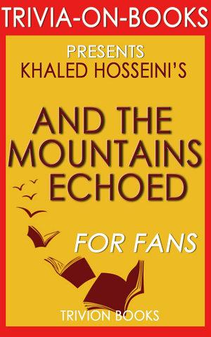 And the Mountains Echoed  A Novel by Khaled Hosseini  Trivia On Books