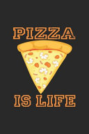 Pizza Is Life
