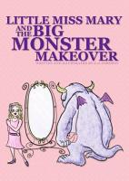 Little Miss Mary and The Big Monster Makeover PDF