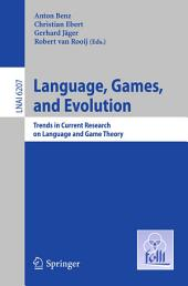 Language, Games, and Evolution: Trends in Current Research on Language and Game Theory