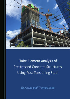 Finite Element Analysis of Prestressed Concrete Structures Using Post Tensioning Steel
