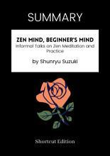 SUMMARY   Zen Mind  Beginner   s Mind  Informal Talks On Zen Meditation And Practice By Shunryu Suzuki PDF