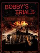 Bobby's Trials
