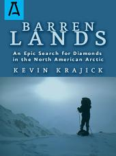 Barren Lands: An Epic Search for Diamonds in the North America Arctic