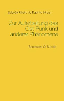 Zur Aufarbeitung des Ost Punk und anderer Ph  nomene PDF