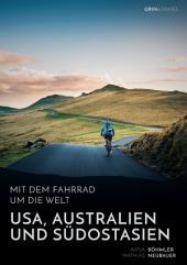 Mit dem Fahrrad um die Welt: USA, Australien und Südostasien