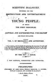 Scientific Dialogues: Intended for the Instruction and Entertainment of Young People: in which the First Principles of Natural and Experimental Philosophy are Fully Explained, Volume 1