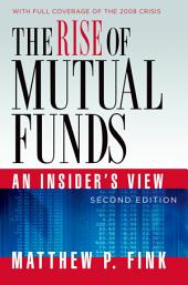 The Rise of Mutual Funds: An Insider's View, Edition 2