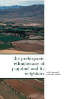 The Prehispanic Ethnobotany of Paquim   and Its Neighbors PDF