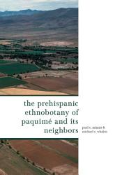 The Prehispanic Ethnobotany of Paquim   and Its Neighbors PDF
