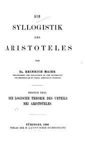 Die Syllogistik des Aristoteles: Bände 1-3