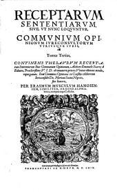 Receptae Sententiae, Sive, Ut Nunc Loquuntur, Communes Opiniones Iureconsultorum Utriusque Iuris: Volume 3