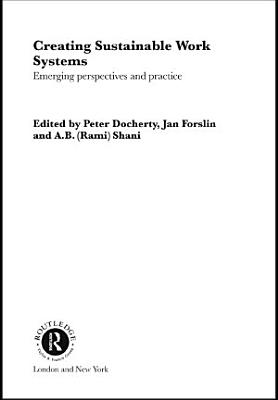 Creating Sustainable Work Systems PDF