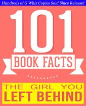 The Girl You Left Behind - 101 Amazingly True Facts You Didn't Know: Fun Facts and Trivia Tidbits Quiz Game Books