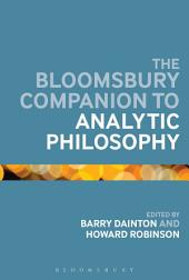 The Bloomsbury Companion to Analytic Philosophy