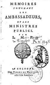 Mémoires touchant les ambassadeurs, et les ministres publics