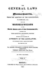 The General Laws of Massachusetts: From the adoption of the Constitution to February 1822