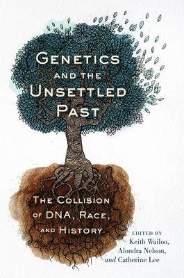 Download Genetics and the Unsettled Past Book