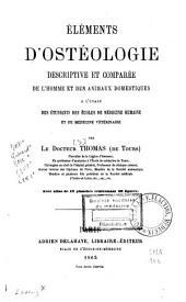 Eléments d'ostéologie descriptive et comparée de l'homme et des animaux domestiques...