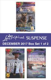 Harlequin Love Inspired Suspense December 2017 - Box Set 1 of 2: Classified K-9 Unit Christmas\Texas Christmas Defender\Amish Christmas Abduction