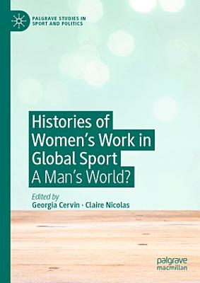 Histories of Women s Work in Global Sport PDF